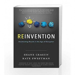 Reinvention: Accelerating Results in the Age of Disruption by Shane Cragun Book-9789386450005