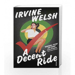A Decent Ride by Irvine Welsh Book-9781784703202