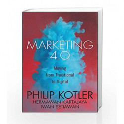 Marketing 4.0: Moving from Traditional to Digital by Philip Kotler Book-9788126566938