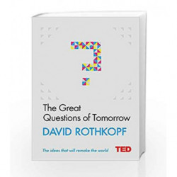 The Great Questions of Tomorrow (TED 2) by David Rothkopf Book-9781471156137