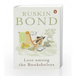 Love Among the Bookshelves by Ruskin Bond Book-9780143424048