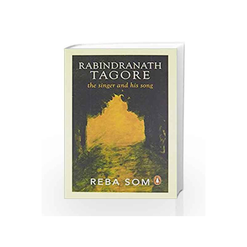 Rabindranath Tagore: The Singer & His Song by Reba Som-Buy Online  Rabindranath Tagore: The Singer & His Song Book at Best Price in