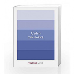 Calm (Vintage Minis) by Tim Parks Book-9781784872595