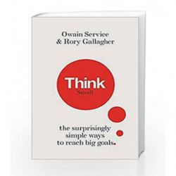 Think Small: The Surprisingly Simple Ways to Reach Big Goals by Owain Service Book-9781782438588