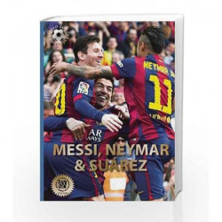 Messi, Neymar, and Suarez: The Barcelona Trio (World Soccer Legends) by J?kulsson, Illugi Book-9780789212849