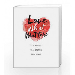 Love What Matters: Real People. Real Stories. Real Heart. by LoveWhatMatters Book-9781501169137