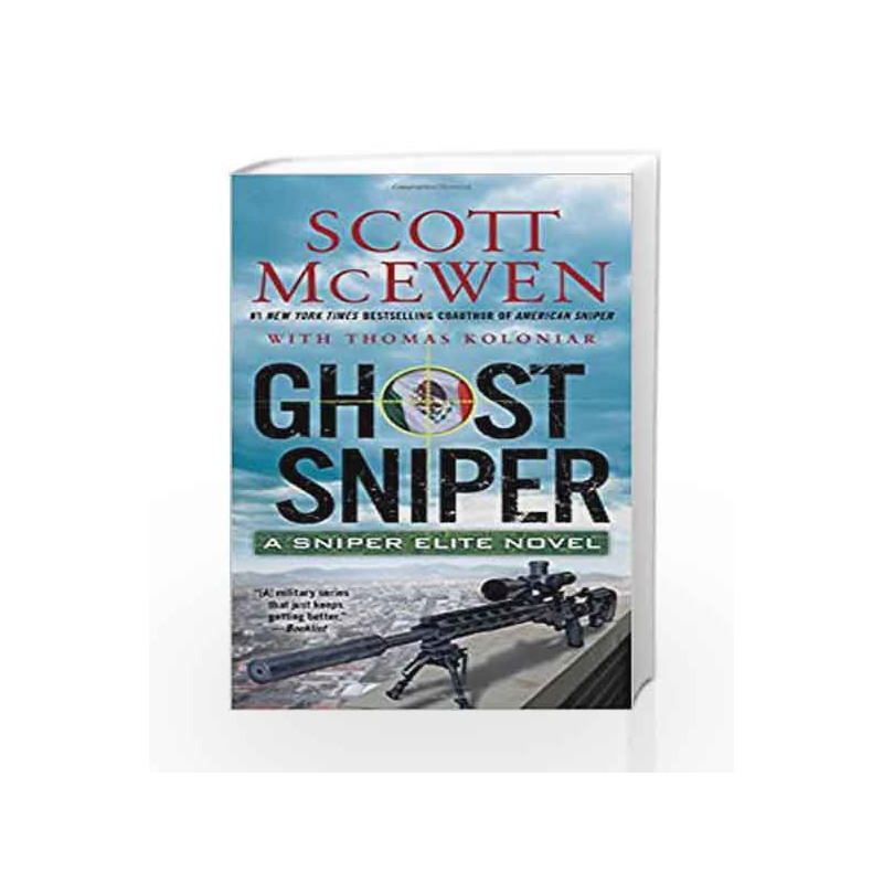Ghost Sniper: A Sniper Elite Novel by Scott McEwen-Buy Online Ghost Sniper:  A Sniper Elite Novel Book at Best Price in India:Madrasshoppe com