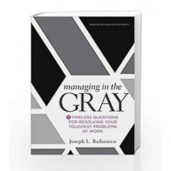 Managing in the Gray by BADARACCO JOSEPH L Book-9781633691742