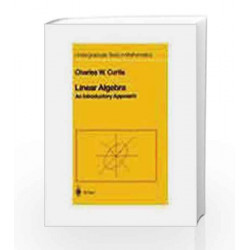 Linear Algebra: An introductory Approach, 4e by Charles W. Curtis Book-9788181281784