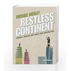 Restless Continent: Wealth, Rivalry and Asia's New Geopolitics by Michael Wesley Book-9780715652107