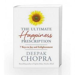 The Ultimate Happiness Prescription: 7 Keys to Joy and Enlightenment by Chopra, Deepak Book-9781846042386