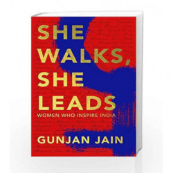 She Walks, She Leads: Women Who Inspire India by Gunjan Jain Book-9780670088850