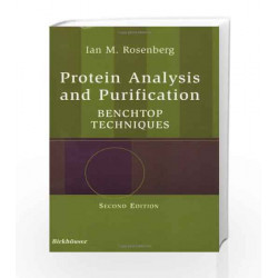 Protein Analysis and Purification: Benchtop Techniques, 2e by Ian M. Rosenberg Book-9788181285508