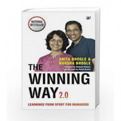 The Winning Way 2.0: Learnings From Sport for Managers by Anita Bhogle Book-9789386224781