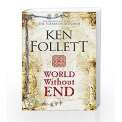 World Without End (The Kingsbridge Novels) by Ken Follett Book-9781509848508