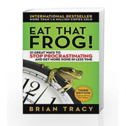 Eat That Frog!: 21 Great Ways to Stop Procrastinating and Get More Done in Less Time by Brian Tracy Book-9781523095131