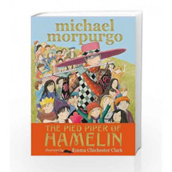 The Pied Piper of Hamelin by Michael Morpurgo and Emma Chichester Clark Book-9781406369007