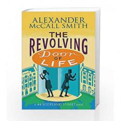 The Revolving Door of Life (44 Scotland Street) by Alexander McCall Smith Book-9780349141046