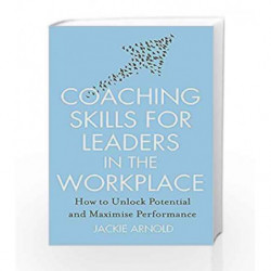 Coaching Skills for Leaders in the Workplace by Arnold, Jackie Book-9781845285685