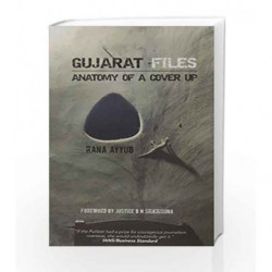 Gujarat Files: Anatomy of a Cover Up by Rana Ayyub Book-9781943438884