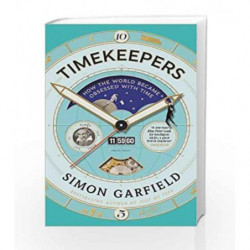Timekeepers: How the World Became Obsessed With Time by Simon Garfield Book-9781782113218