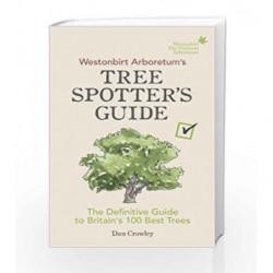 Westonbirt Arboretum                  s Tree Spotter                  s Guide by Crowley, Dan Book-9781785036002