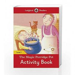 The Magic Porridge Pot Activity Book: Ladybird Readers Level 1 by LADYBIRD Book-9780241254165