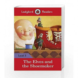 The Elves and the Shoemaker: Ladybird Readers Level 3 by LADYBIRD Book-9780241253854