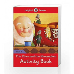 The Elves and the Shoemaker Activity Book: Ladybird Readers Level 3 by LADYBIRD Book-9780241253908