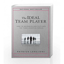 The Ideal Team Player: How to Recognize and Cultivate the Three Essential Virtues by Patrick M. Lencioni Book-9788126563876