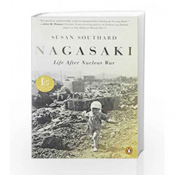 Nagasaki: Life After Nuclear War by Susan Southard Book-9780143109426