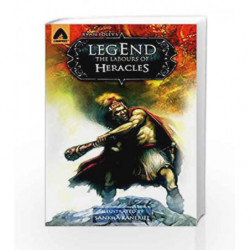 Legend: The Labors of Heracles: A Graphic Novel (Campfire Graphic Novels) by Ryan Foley Book-9789380028279