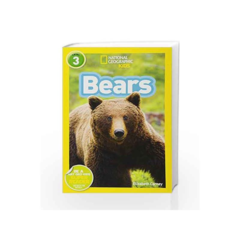 National Geographic Readers (Beginner): Bears by NATIONAL GEOGRAPHIC  KIDS-Buy Online National Geographic Readers (Beginner): Bears Book at Best  Price