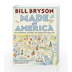 Made In America: An Informal History of American English (Bryson) by Bill Bryson Book-9781784161866