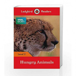 BBC Earth: Hungry Animals - Ladybird Readers Level 2 (BBC Earth: Ladybird Readers, Level 2) by Ladybird Book-9780241298442