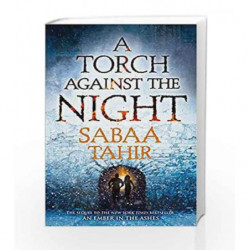 A Torch Against the Night (An Ember in the Ashes) by Sabaa Tahir Book-9780008220136
