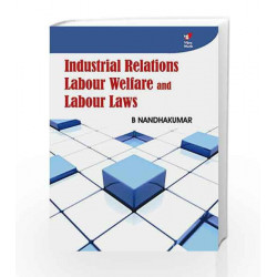 Industrial Relations, Labour Welfare and Labour Laws by Nandhakumar B Book-9788182092426