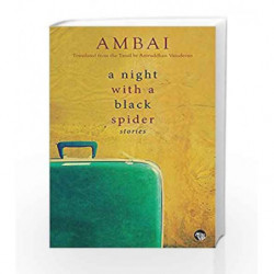 A Night with a Black Spider by Ambai (Translated from the Tamil by Aniruddhan Vasudevan) Book-9789386582232