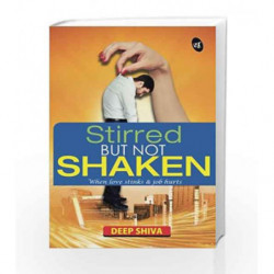 Stirred But Not Shaken: When Love Stinks & Job Hurts by Deep Shiva Book-9789380349732