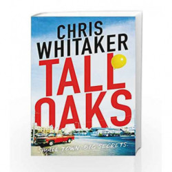 Tall Oaks: A Gripping Tale of a Small Town Gone Wrong by Chris Whitaker Book-9781785770302