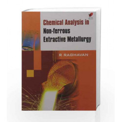 CHEMICAL ANALYSIS IN NON FERROUS EXTRACTIVE METALLURGY by RAGHAVAN Book-9788182093270