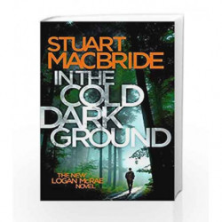 In the Cold Dark Ground (Logan McRae) by Stuart MacBride Book-9780008171353