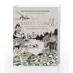 The Story Cure by Elderkin, Susan,Berthoud, Ella Book-9781782115274