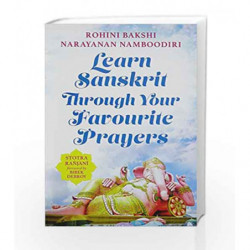 Learn Sanskrit Through Your Favourite Prayers by Bakshi, Rohini &\nNamboodiri, Narayanan Book-9789386228048