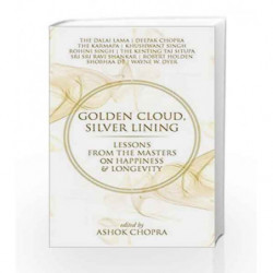 Golden Cloud, Silver Lining: Lessons from the Masters on Happiness & Longevity by Ashok Chopra Book-9789385827815