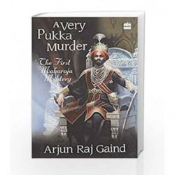 A Very Pukka Murder: A Maharaja Mystery by Arjun Raj Gaind Book-9789352641284