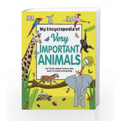 My Encyclopedia of Very Important Animals (Dk) by DK Book-9780241276358