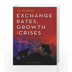 Exchange Rates, Growth and Crises by A V Rajwade Book-9789386643346