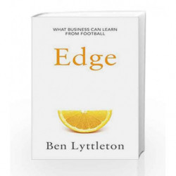 Edge: What Business Can Learn from Football by Ben Lyttleton Book-9780008256364