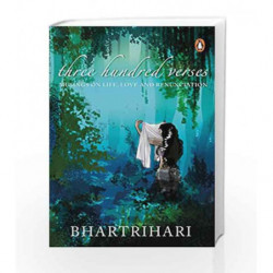 Three Hundred Verses: Musings on Life, Love and Renunciation by Bhartrihari Book-9780670090068